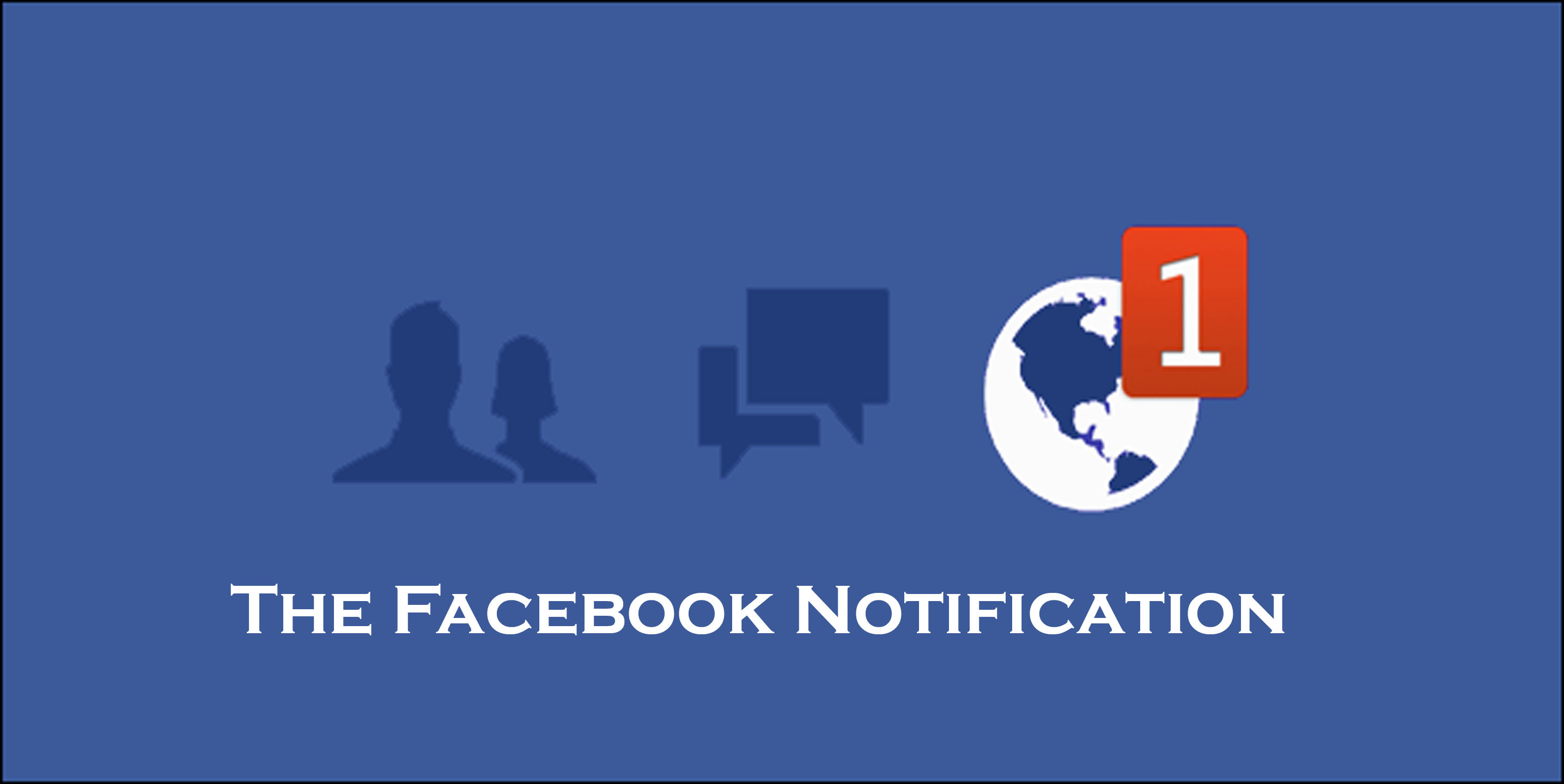 The Facebook Notification - Facebook Alerts | Facebook Account