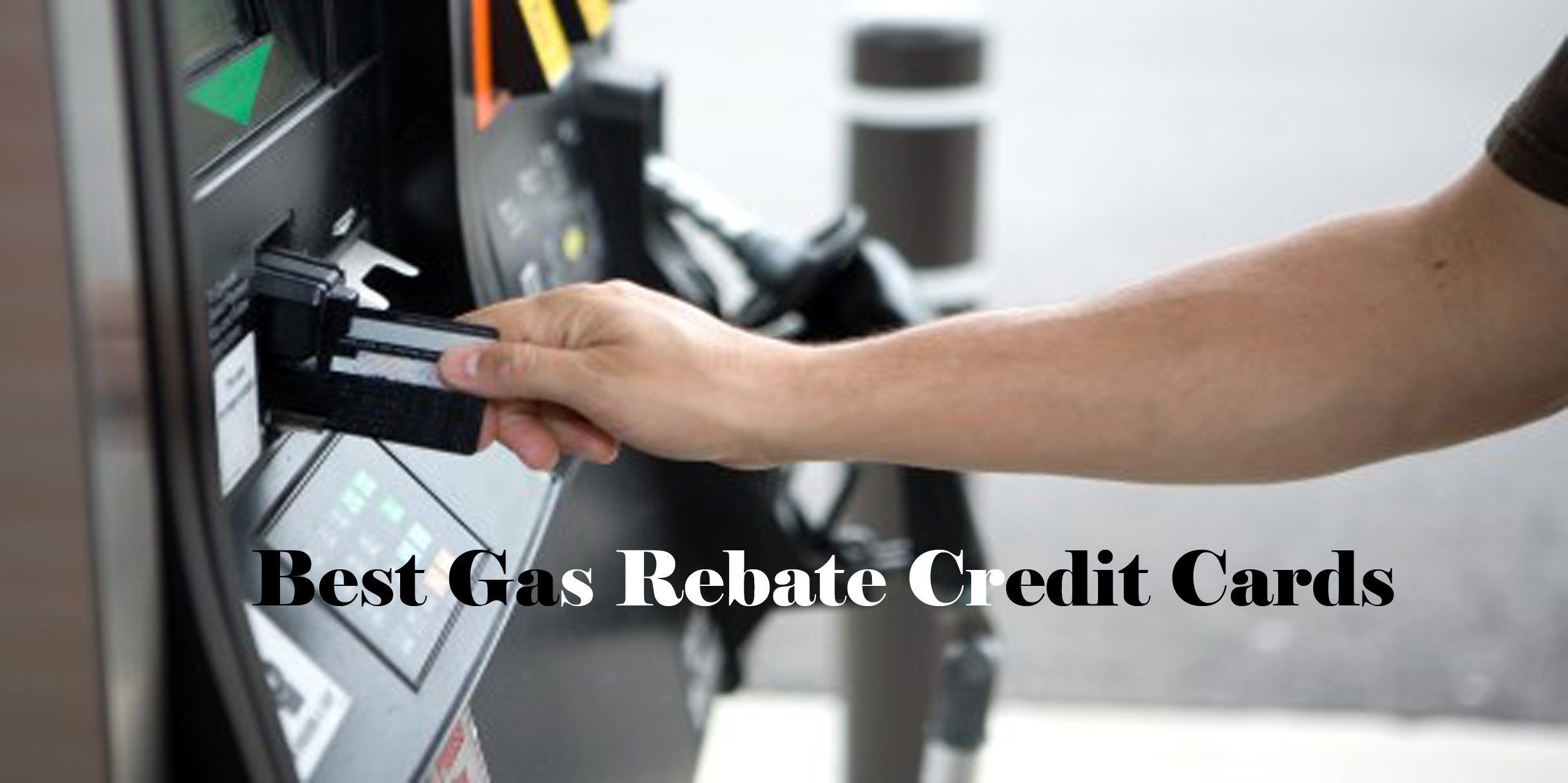 Best Gas Rebate Credit Cards - Rebate Credit Cards