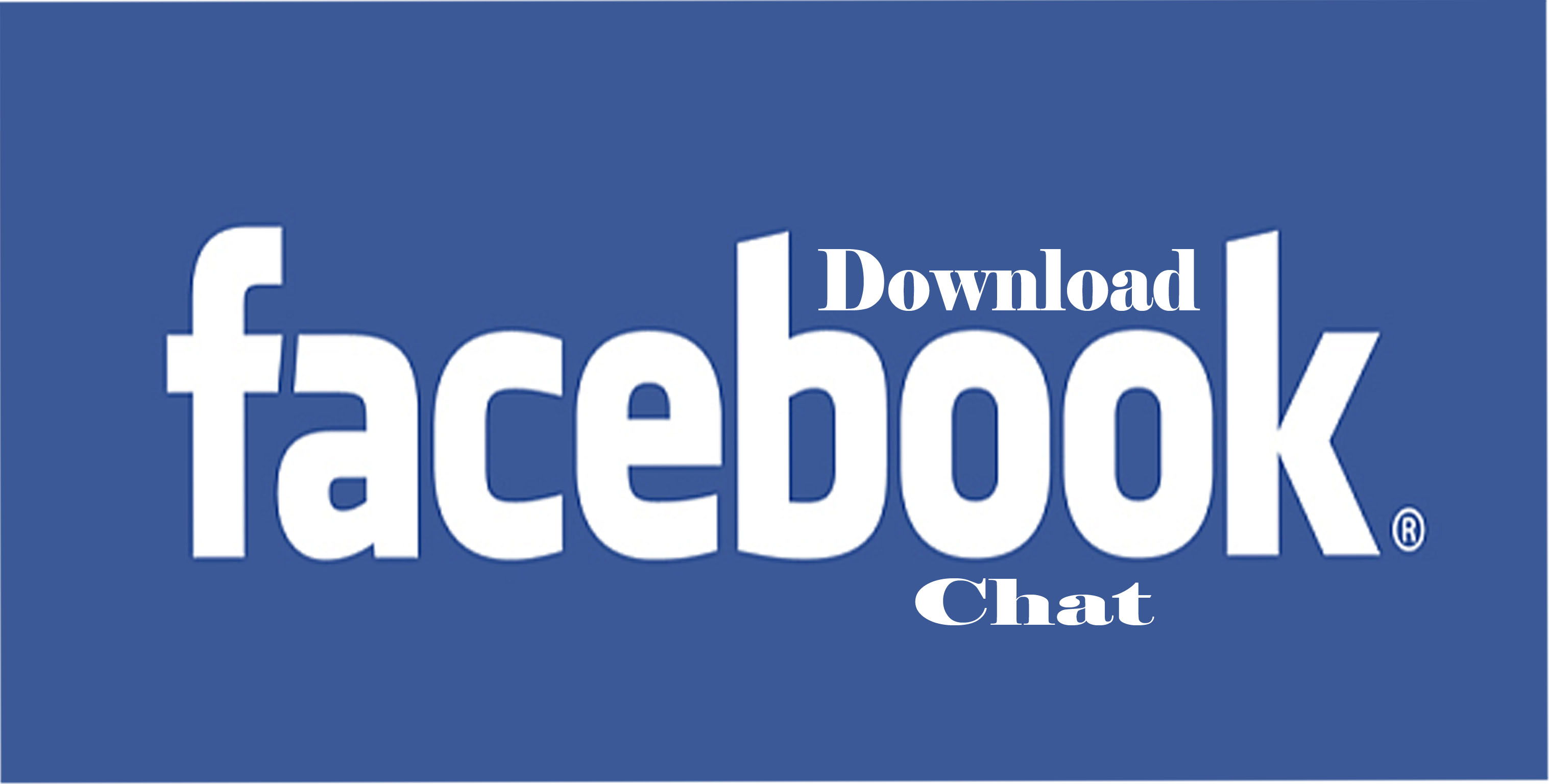 Download Facebook Chat - Facebook Messenger