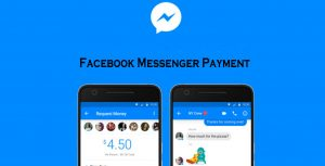 Facebook Messenger Payment – How to Send and Receive Money on Facebook