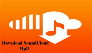 Download SoundCloud Mp3 – How to Download SoundCloud Songs