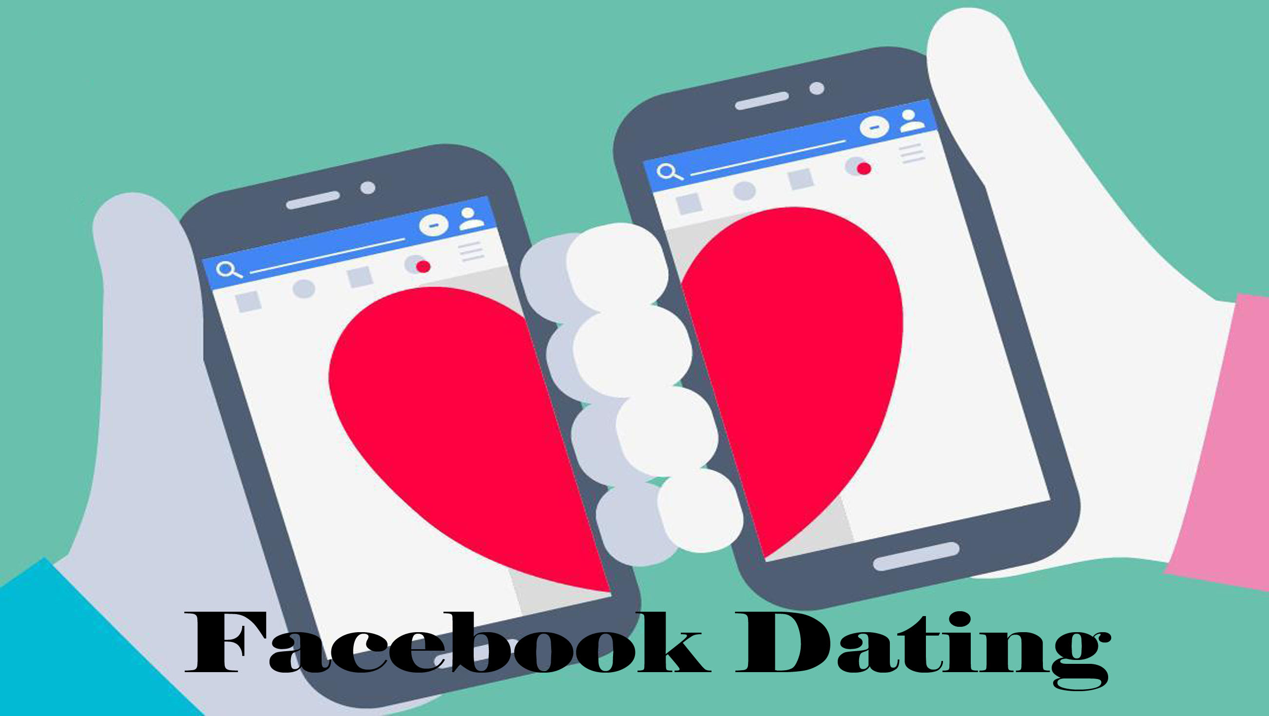 Facebook Dating - Ways to Date on Facebook