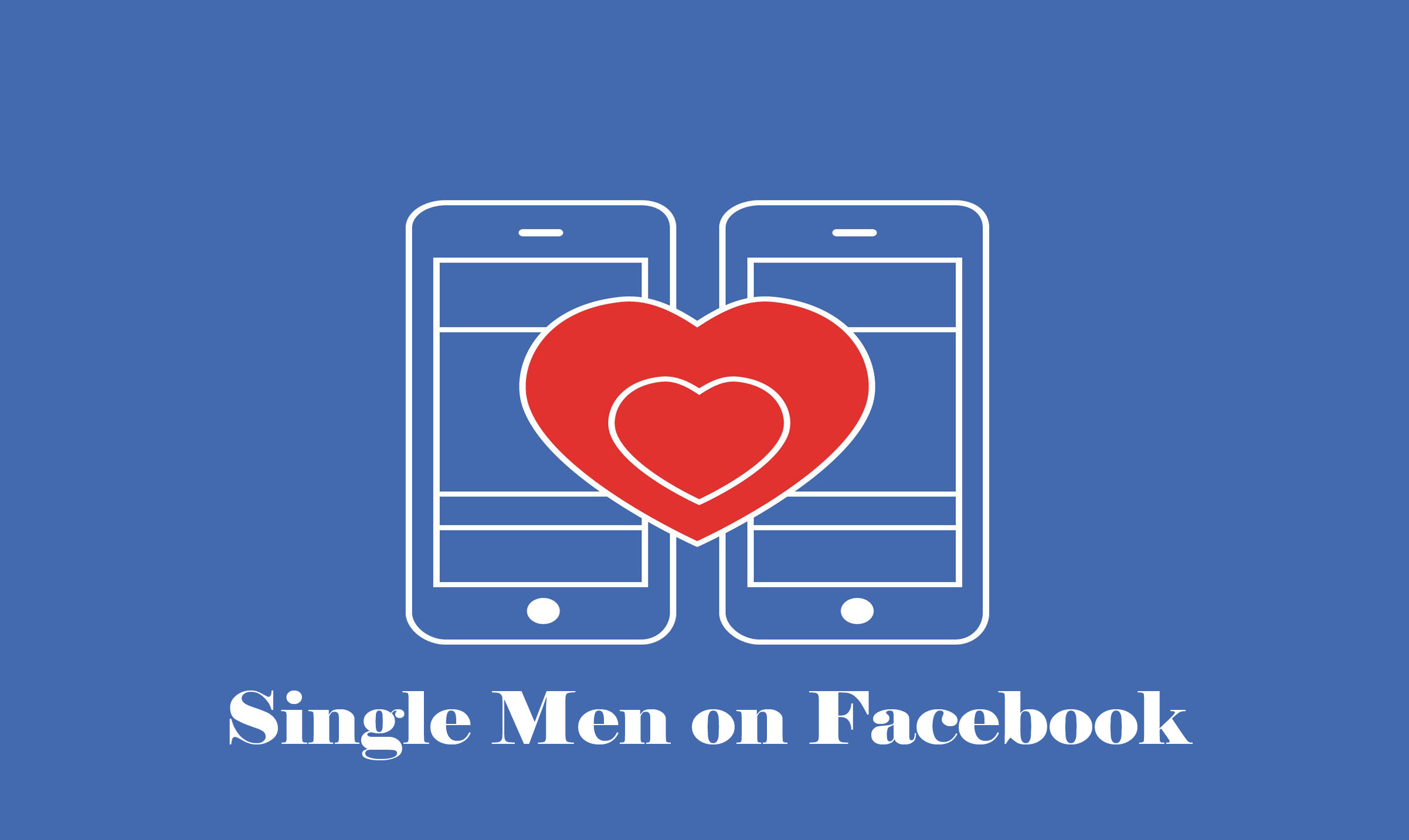 Single Men on Facebook - Facebook Dating Platform