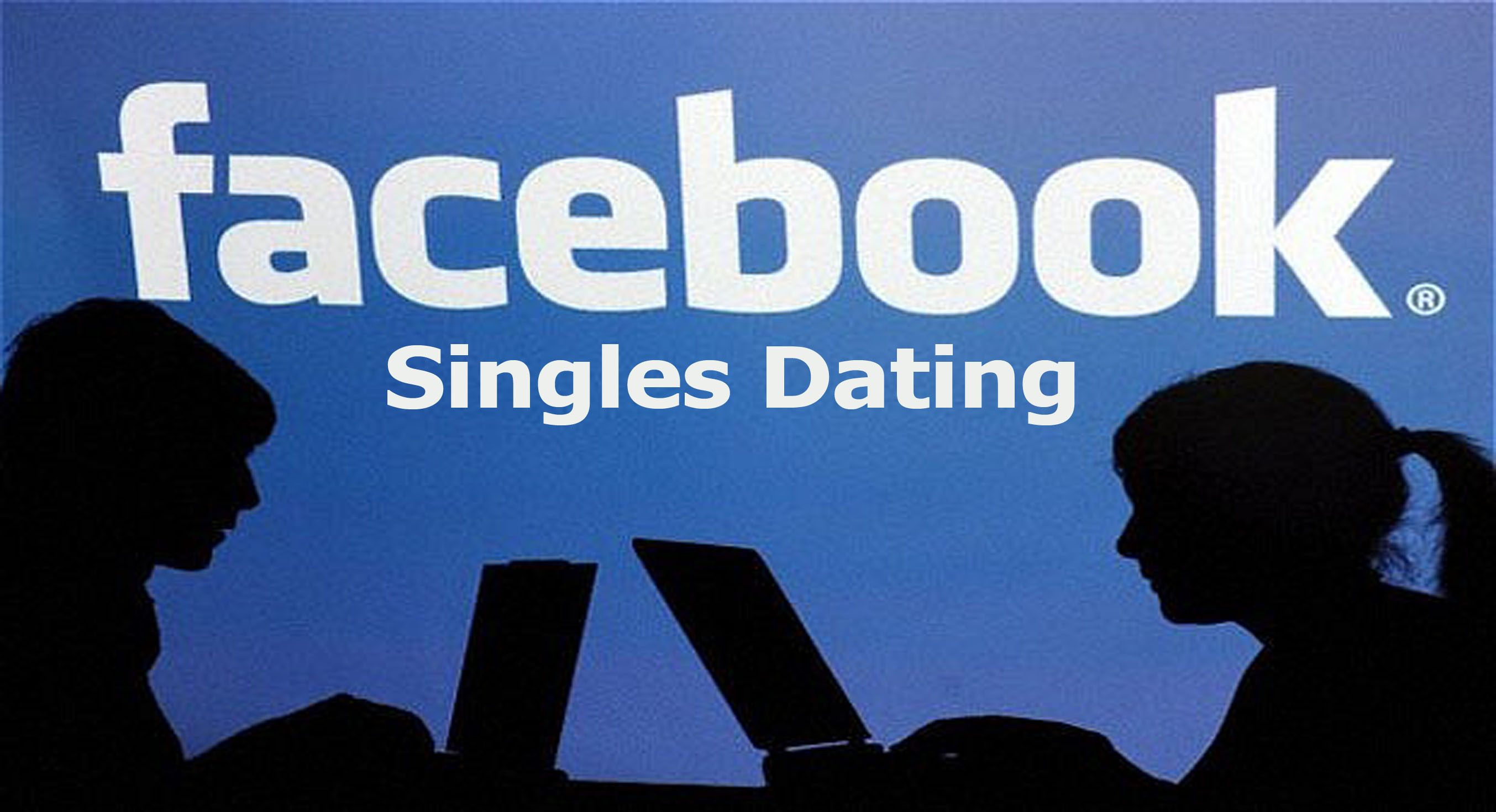 Facebook Singles Dating - How to Find Singles on Facebook