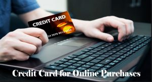 Credit Card for Online Purchases – Best Credit Card for Online Purchases