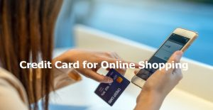 Credit Card for Online Shopping – Shopping Online With Credit Card