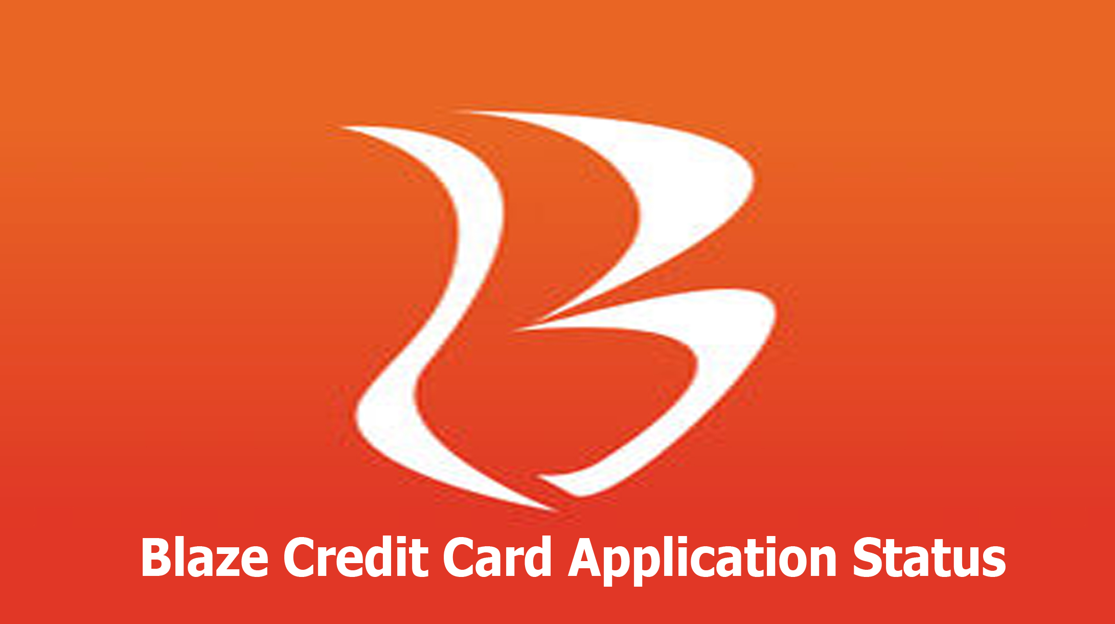Blaze Credit Card Application Status - Blaze Credit Card Application
