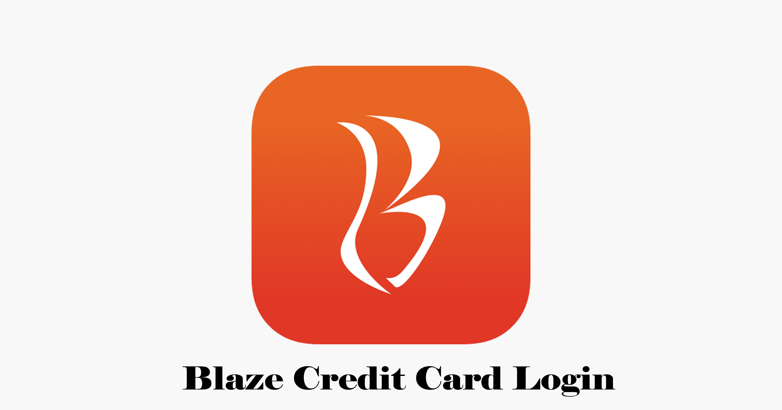 Blaze Credit Card Login - Blaze Credit Card Apply