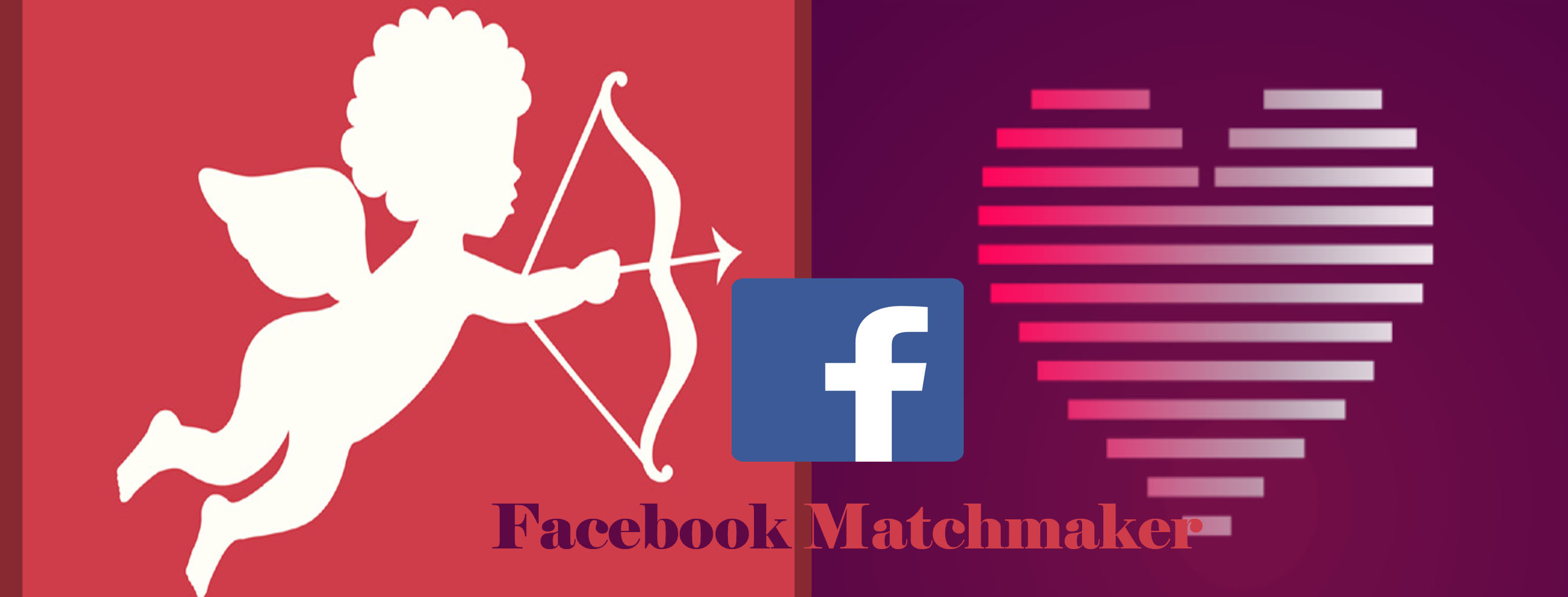 Facebook Matchmaker - What is The Facebook Matchmaker