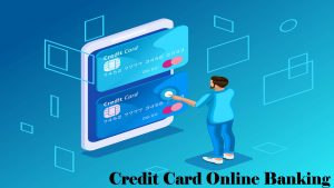 Credit Card Online Banking – Credit Card Online Payment