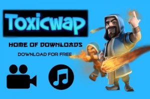 Toxicwap – Download from Toxicwap | Free Shows, Musics, and Videos on Toxicwap