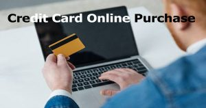 Credit Card Online Purchase – Credit Card for Online Purchase