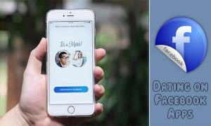 Dating on Facebook Apps –  Dating Apps on Facebook