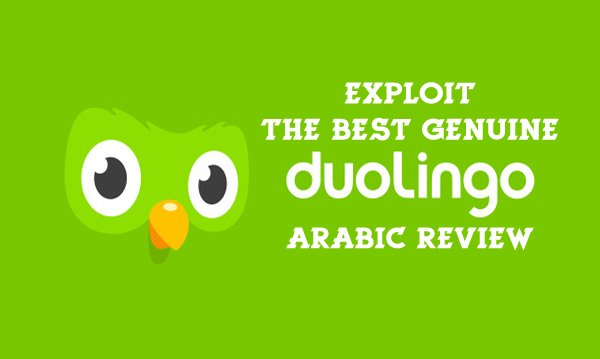 Exploit the Best Genuine Duolingo Arabic Review