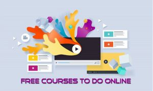 Free Courses to Do Online – Advantages of Free Online Courses | Courses Online
