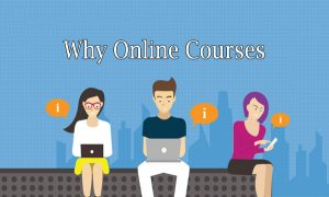 Why Online Courses – Online Courses – Online Classes