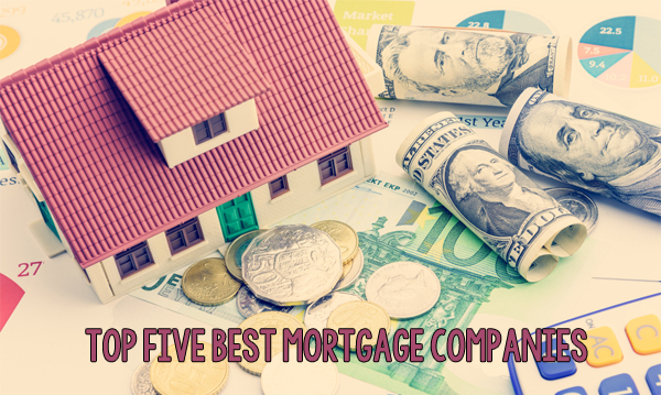 Top Five Best Mortgage Companies