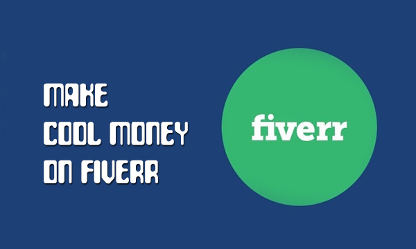 Make Cool Money on Fiverr