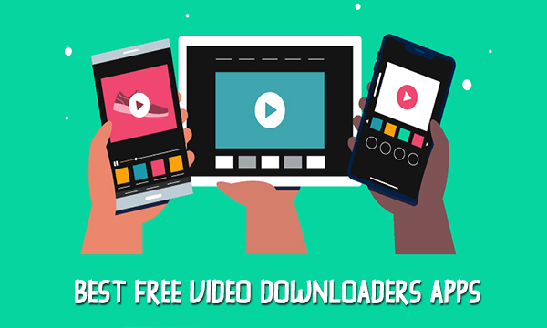 Best Free Video Downloaders Apps