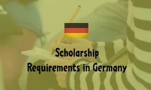 Scholarship Requirements in Germany – University Admission Requirements   Scholarship