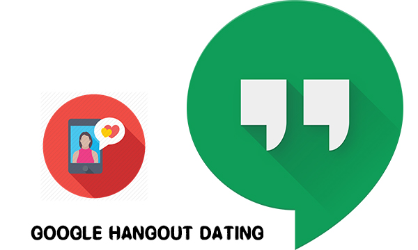 Google Hangout Dating