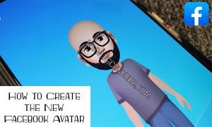 How to Create the New Facebook Avatar: Facebook Rolled Out Avatars | Make your Facebook Avatar