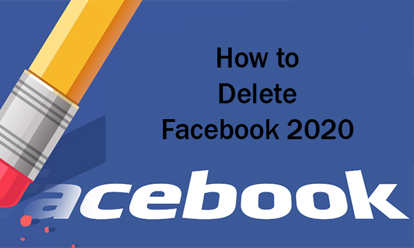 How to Delete Facebook 2020